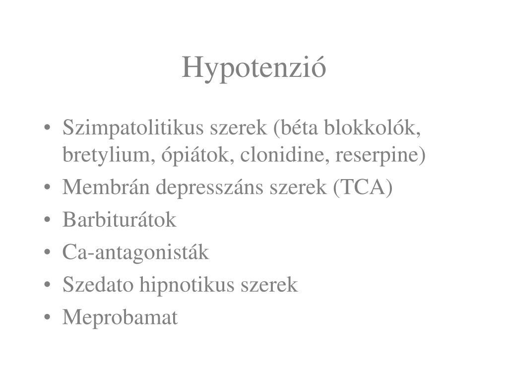 szimpatolitikus hipertónia esetén)