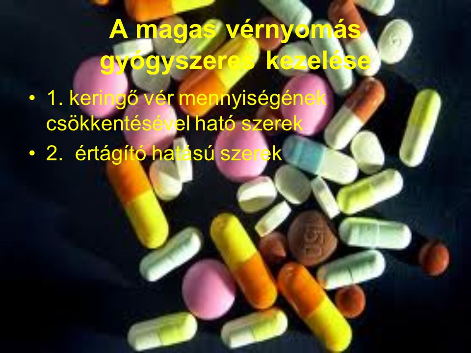 A magas vérnyomás gyógyszeres kezelése