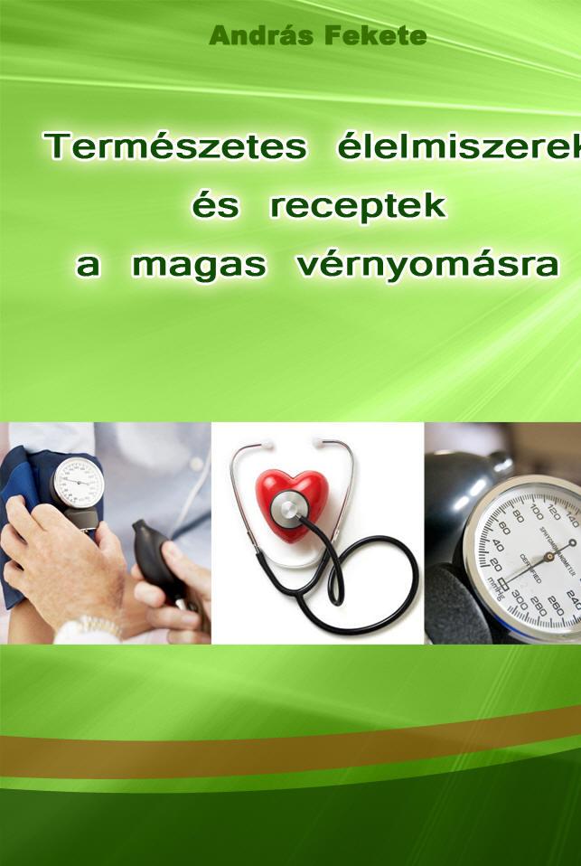 megtalálja a magas vérnyomás receptjeit)